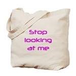 Stop Looking Tote Bag