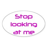 Stop Looking Sticker (Oval)