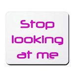 Stop Looking Mousepad