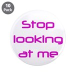"Stop Looking 3.5"" Button (10 pack)"