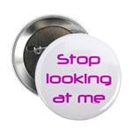 "Stop Looking 2.25"" Button"