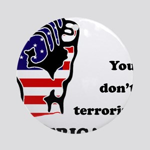 Don't Terrorize Ornament (Round)