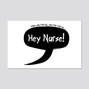 You Can Call Me Hey Nurse Mini Poster Print