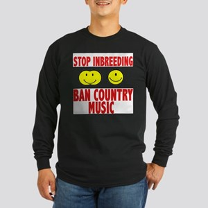 ban country music Long Sleeve Dark T-Shirt