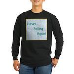 FOILING AGAIN Long Sleeve Dark T-Shirt