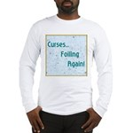 FOILING AGAIN Long Sleeve T-Shirt