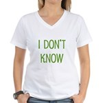 I Don't Know Women's V-Neck T-Shirt