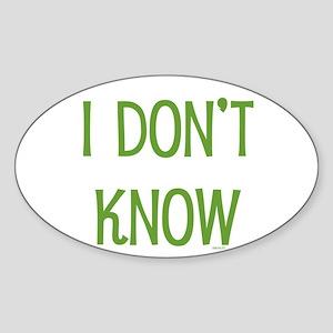 I Don't Know Sticker (Oval)