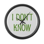 I Don't Know Large Wall Clock