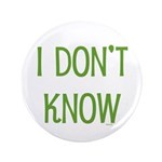 "I Don't Know 3.5"" Button (100 pack)"