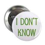 "I Don't Know 2.25"" Button (10 pack)"