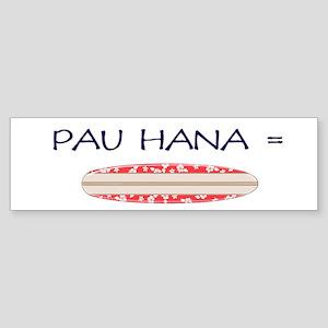 Pau Hana Bumper Sticker