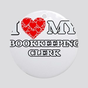 I Love my Bookkeeping Clerk Round Ornament