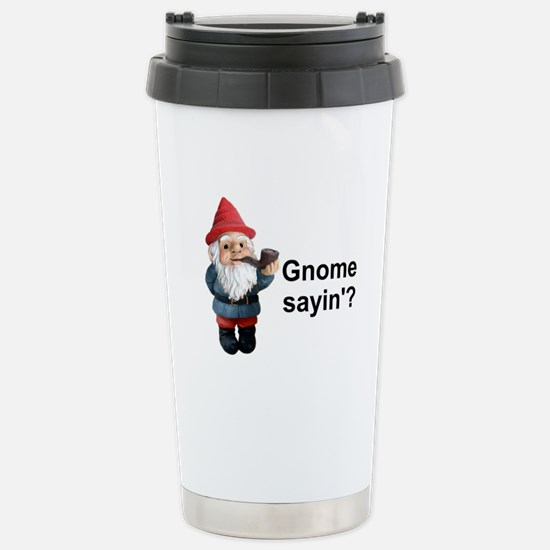 Gnome Sayin' Stainless Steel Travel Mug
