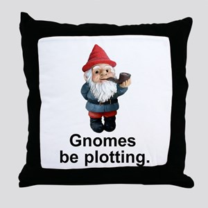 Gnomes be plotting Throw Pillow
