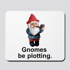 Gnomes be plotting Mousepad