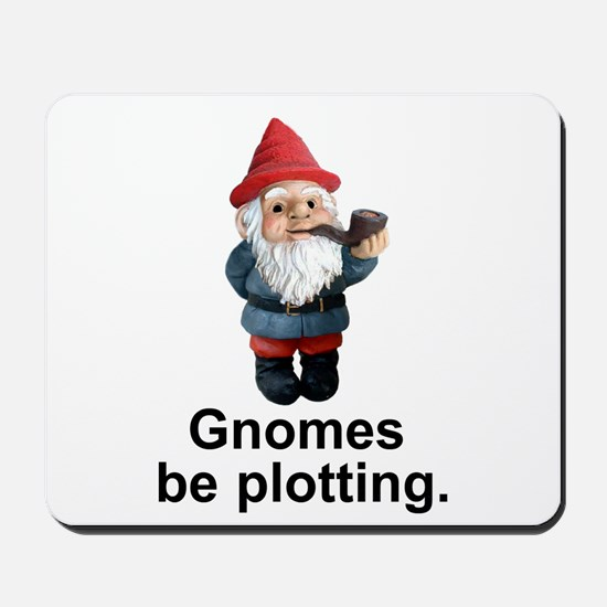 Gnomes be plotting Mousepad