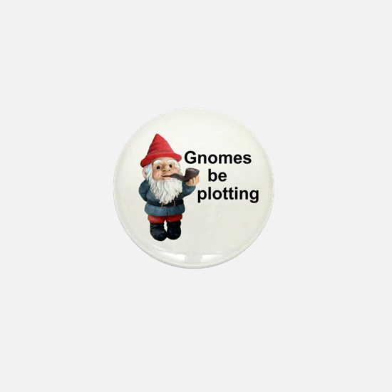 Gnomes be plotting Mini Button