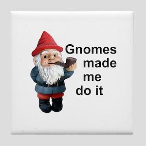 Gnomes made me do it Tile Coaster