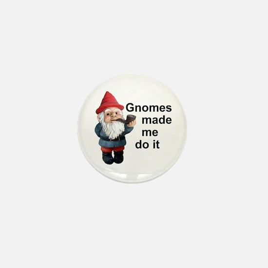 Gnomes made me do it Mini Button