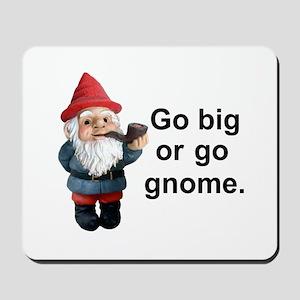 Go big or go gnome Mousepad