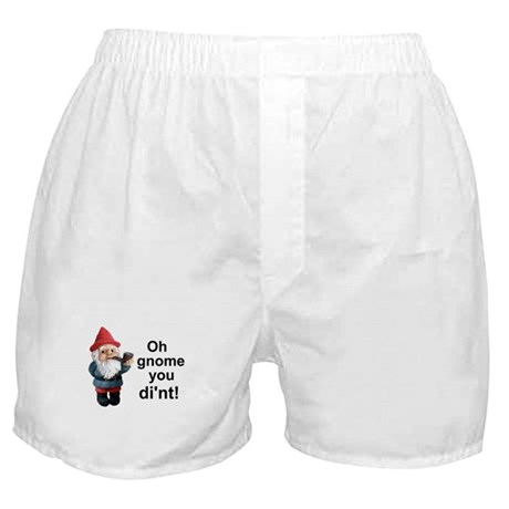 Oh gnome you di'nt! Boxer Shorts