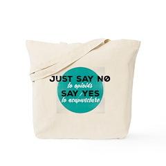 OpioidsNo, AcupunctureYes Tote Bag