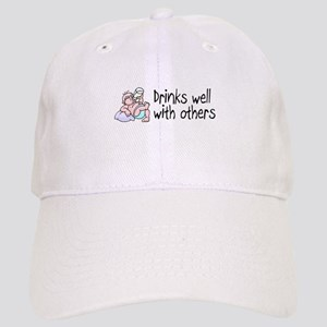 Drinks Well With Others Cap