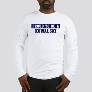Proud to be Kowalski Long Sleeve T-Shirt