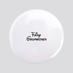 """Fairy Godmother's 3.5"""" Button"""