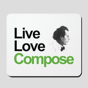 Mahler's Live Love Compose Mousepad