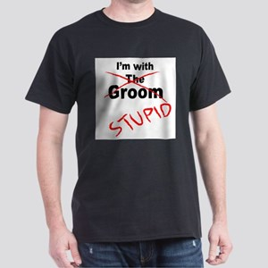 Stupid Groom Dark T-Shirt