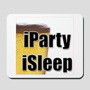 iParty, iSleep Mousepad