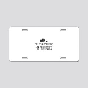 Anal. Not My Personality My Aluminum License Plate