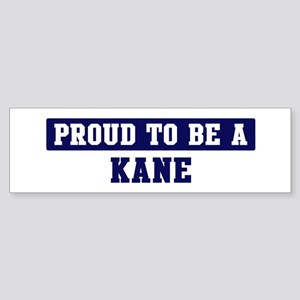 Proud to be Kane Bumper Sticker