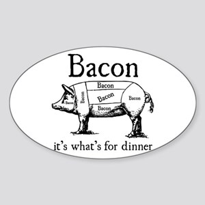 Bacon: It's what's for dinner Oval Sticker