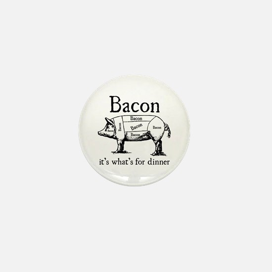 Bacon: It's what's for dinner Mini Button