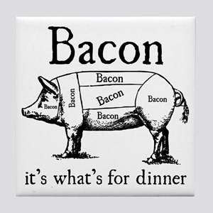 Bacon: It's what's for dinner Tile Coaster