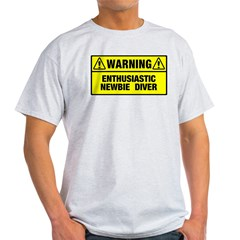 https://i3.cpcache.com/product/291733337/warning_newbie_diver_tshirt.jpg?side=Front&color=AshGrey&height=240&width=240