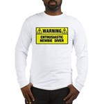 Warning: Newbie Diver Long Sleeve T-Shirt