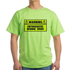 https://i3.cpcache.com/product/291733385/warning_newbie_diver_tshirt.jpg?side=Front&color=Green&height=240&width=240