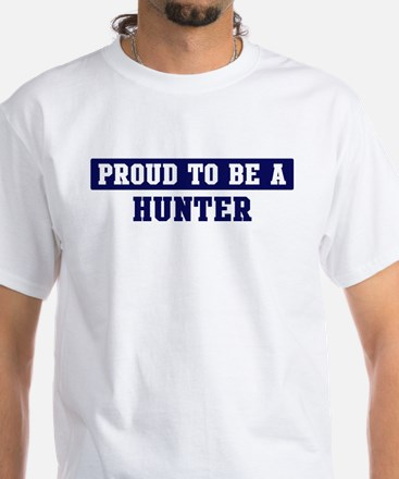 Proud to be Hunter White T-Shirt