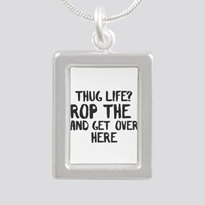 Thug life? Drop the T and get over here. Necklaces