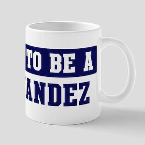 Proud to be Hernandez Mug
