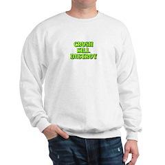 Crush Kill Destroy Sweatshirt