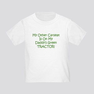 Carseat Daddys Green Tractor Toddler T-Shir