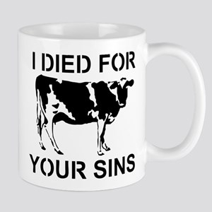 I Died For Your Sins Mug