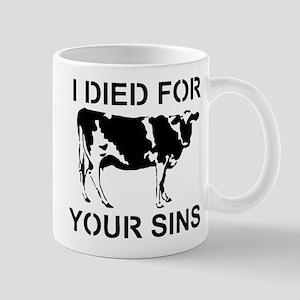 I Died For Your Sins Mug