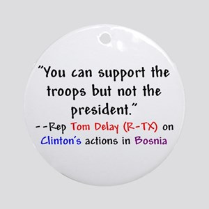 Tom Delay Quote on Clintons B Keepsake (Round)
