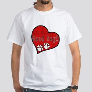 You don't know Love until... - White T-Shirt